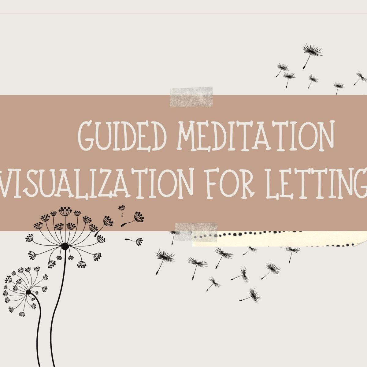 Five Minute guided visualization to help you to let go
