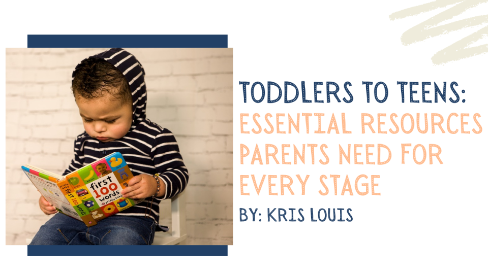Toddlers to Teens: Essential Resources Parents Need for Every Stage