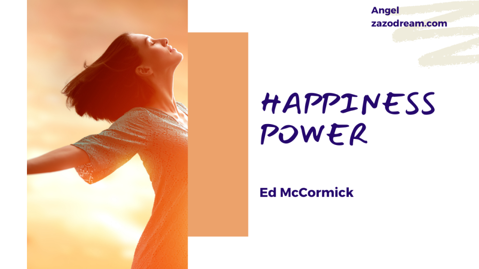 Exploring Happiness |Q&A With Author of Happiness Power Ed McCormick